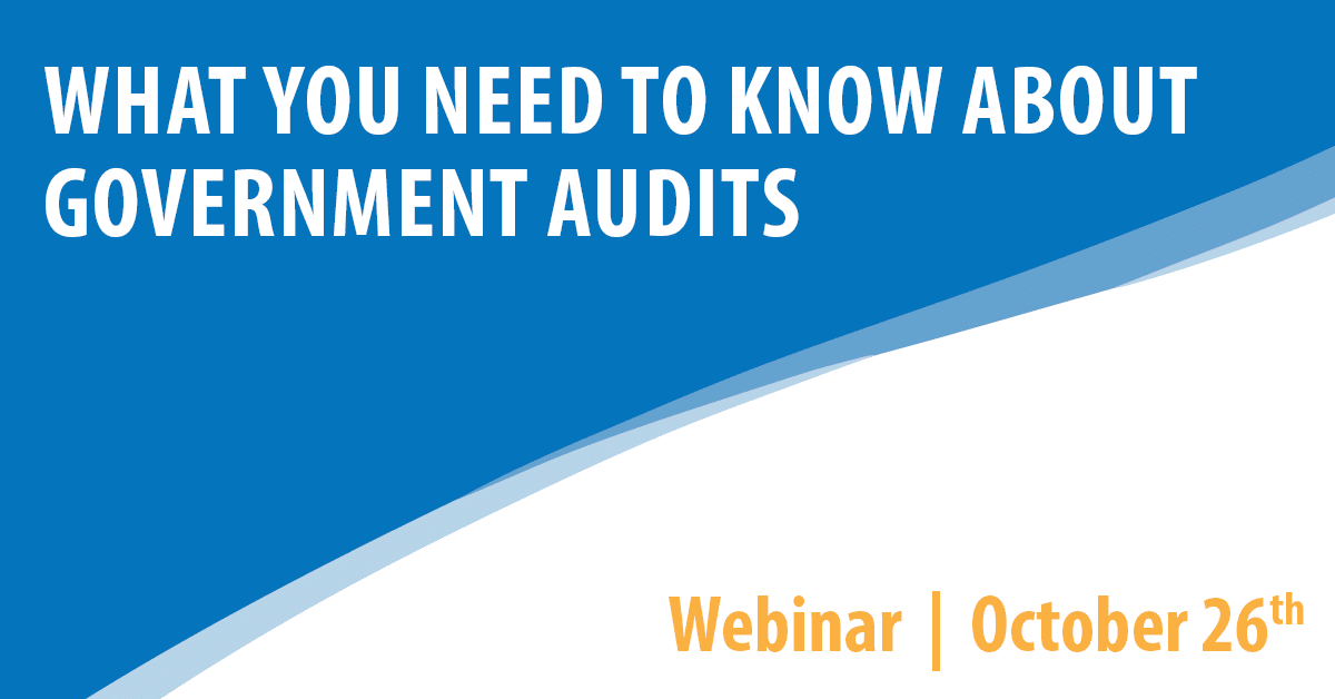 What You Need to Know about Government Audits